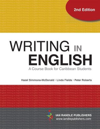 Writing in English: A Course Book for Caribbean Students by Hazel
