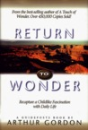 Return to Wonder: Recapture a Childlike Fascination with Daily Life