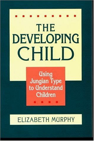The Developing Child: Using Jungian Type to Understand Children