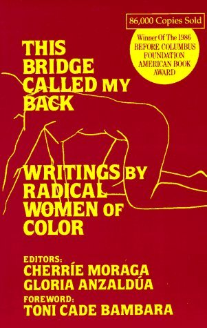 This Bridge Called My Back by Cherríe L. Moraga