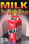 MILK, the Deadly Poison by Robert   Cohen