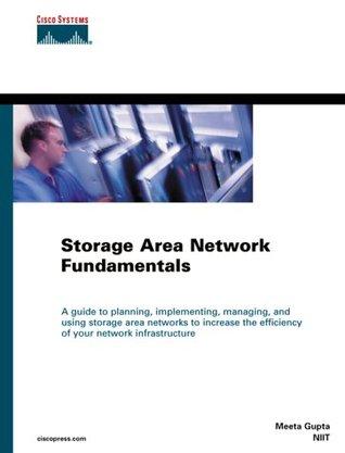 Storage Area Network Fundamentals (Cisco Press Networking Technology)