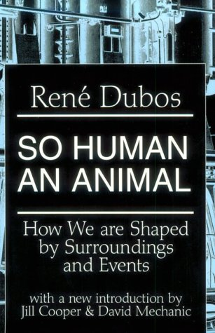 So Human an Animal: How We are Shaped by Surroundings and Events