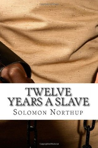 Twelve Years A Slave: Full Book and Comprehensive Reading Companion