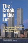 The Crook in the Lot: Or the Sovereignty and Wisdom of God Displayed in the Afflictions of Men