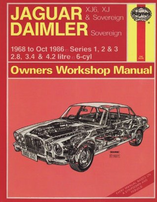 Jaguar XJ6 and XJ Sovereign/Daimler Sovereign 1968-86 Series 1, 2 and 3 Owner's Workshop Manual