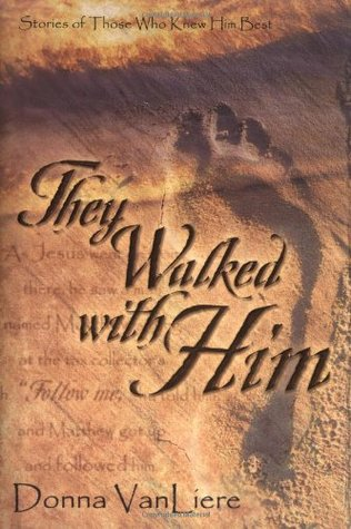 Ebook They Walked with Him by Donna VanLiere TXT!
