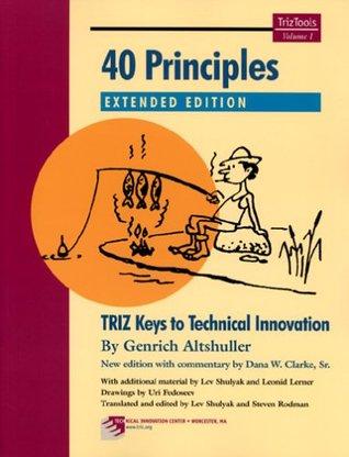 40 Principles: TRIZ Keys to Innovation [Extended Edition]