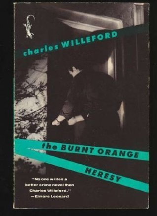 The Burnt Orange Heresy by Charles Willeford