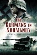 The Germans in Normandy: Death Reaped a Terrible Harvest