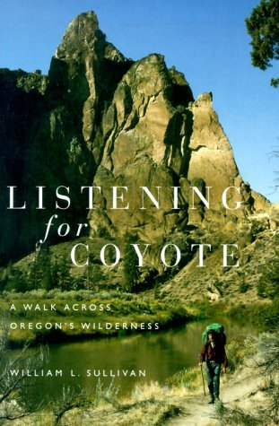 Listening for Coyote: A Walk Across Oregons Wilderness EPUB