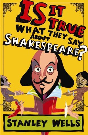 Is It True What They Say About Shakespeare?