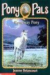 Runaway Pony (Pony Pals, #7)