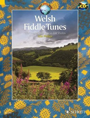 Welsh Fiddle Tunes: 97 Traditional Pieces for Violin With a CD of Accompaniments and Performances (Schott World Music Series)