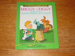 Miggy and Tiggy: A Book About Overcoming Jealousy