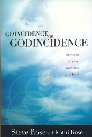 Coincidence or Godincidence: Stories of Miracles, Mysteries and Hope