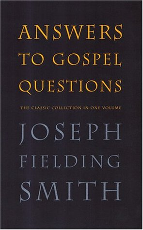 Answers to Gospel Questions: The Classic Collection in One Volume