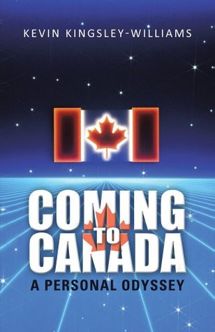 Coming to Canada : A Personal Odyssey