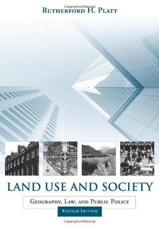 Land Use and Society, Revised Edition: Geography, Law, and Public Policy Libros electrónicos en espanol descarga gratuita pdf