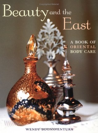 Beauty and the East: A Book of Oriental Body Care