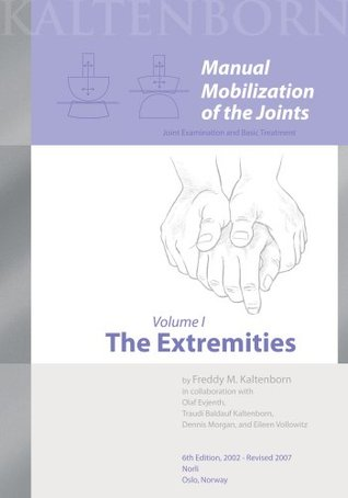 manual mobilization of the joints vol i the extremities by freddy m rh goodreads com manual mobilization of the joints kaltenborn download Kaltenborn Mobilization Grades