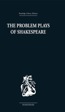 The Problem Plays of Shakespeare: A Study of Julius Caesar, Measure for Measure, Antony and Cleopatra
