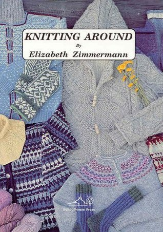 Knitting Around by Elizabeth Zimmermann