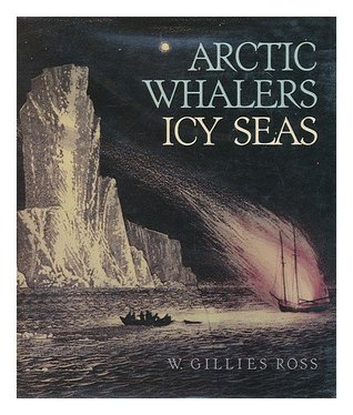 Arctic Whalers, Icy Seas: Narratives of the Davis Strait Whale Fishery