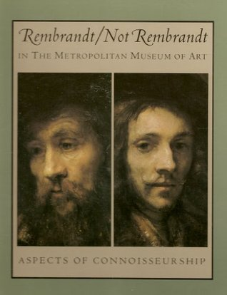 Rembrandt/Not Rembrandt in the Metropolitan Museum of Art: Aspects of Connoisseurship