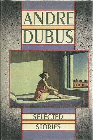 Selected Stories of Andre Dubus