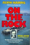 On the Rock 2008: Twenty-Five Years in Alcatraz : the Prison Story of Alvin Karpis as told to robert Livesey