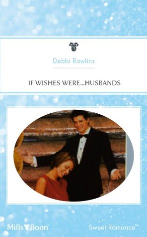 If Wishes Were...Husbands