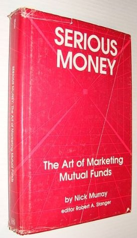 Serious Money: The Art of Marketing Mutual Funds
