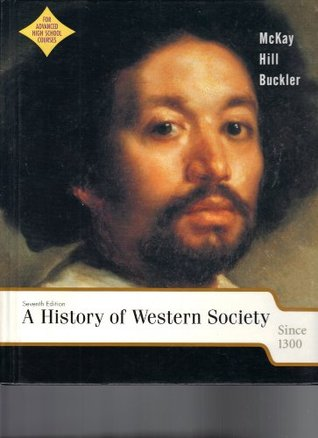 A history of western society since 1300 for ap / edition 12 by.
