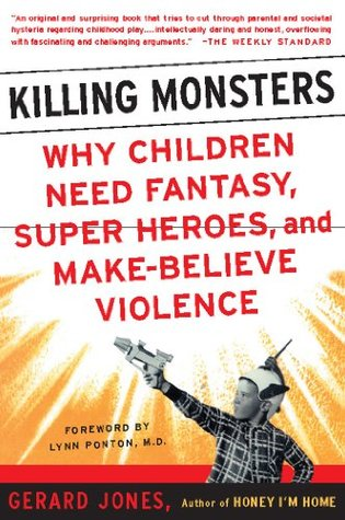 439d98b0abdfb Killing Monsters  Our Children s Need For Fantasy