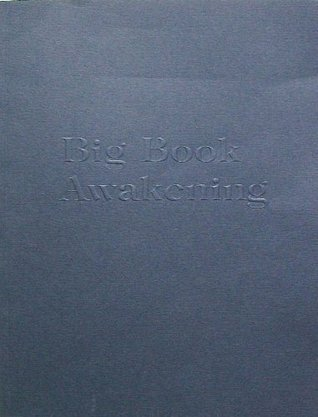 Big Book Awakening for use with Alcoholics Anonymous Fourth Edition Big Book