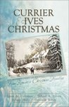 Currier & Ives Christmas: Dreams and Secrets / Snow Storm / Image of Love / Circle of Blessings