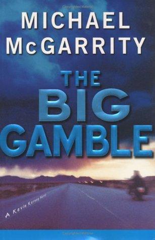 The Big Gamble by Michael McGarrity