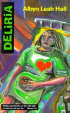 Deliria by Albyn Leah Hall