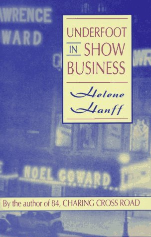Underfoot in Show Business by Helene Hanff
