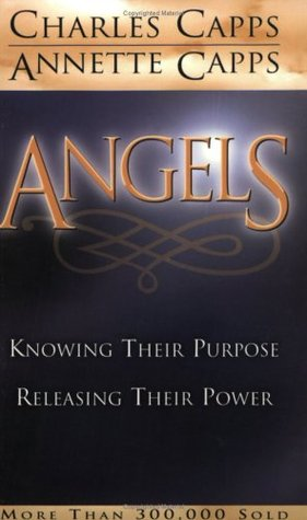 Angels: Knowing Their Purpose, Releasing Their Power