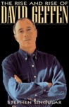 The Rise and Rise of David Geffen by Stephen Singular