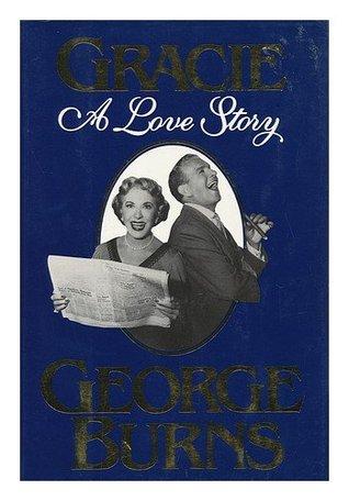 Gracie by George Burns