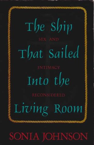 the-ship-that-sailed-into-the-living-room-sex-and-intimacy-reconsidered