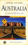 Travelers' Tales Australia: True Stories of Life Down Under