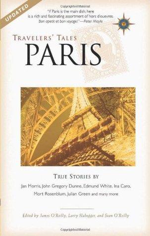 Travelers' Tales Paris: True Stories