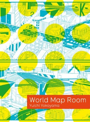 Ebook Yuichi Yokoyama: World Map Room by Yuichi Yokoyama TXT!