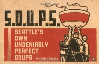 S.O.U.P.S.: Seattle's Own Undeniably Perfect Soups