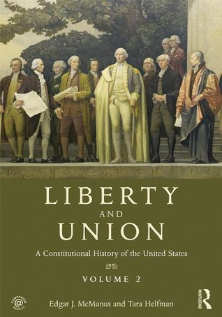 Liberty and Union: A Constitutional History of the United States volume 2