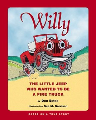 Willy: The Little Jeep Who Wanted to Be a Fire Truck